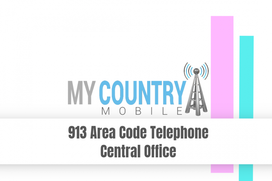 913 Area Code Telephone Central Office - My Country Mobile