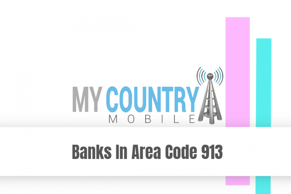 Banks In Area Code 913 - My Country Mobile