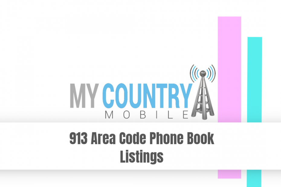 913 Area Code Phone Book Listings - My Country Mobile