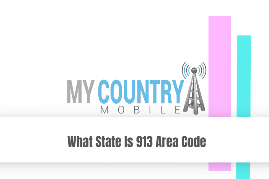 What State Is 913 Area Code - My Country Mobile