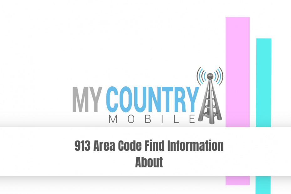 913 Area Code Find Information About - My Country Mobile