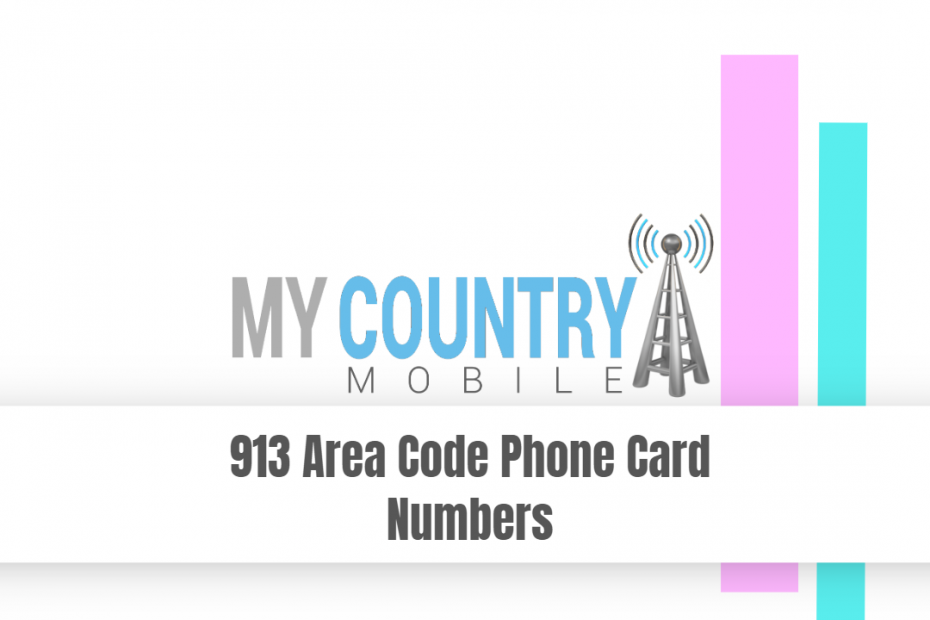 913 Area Code Phone Card Numbers - My Country Mobile