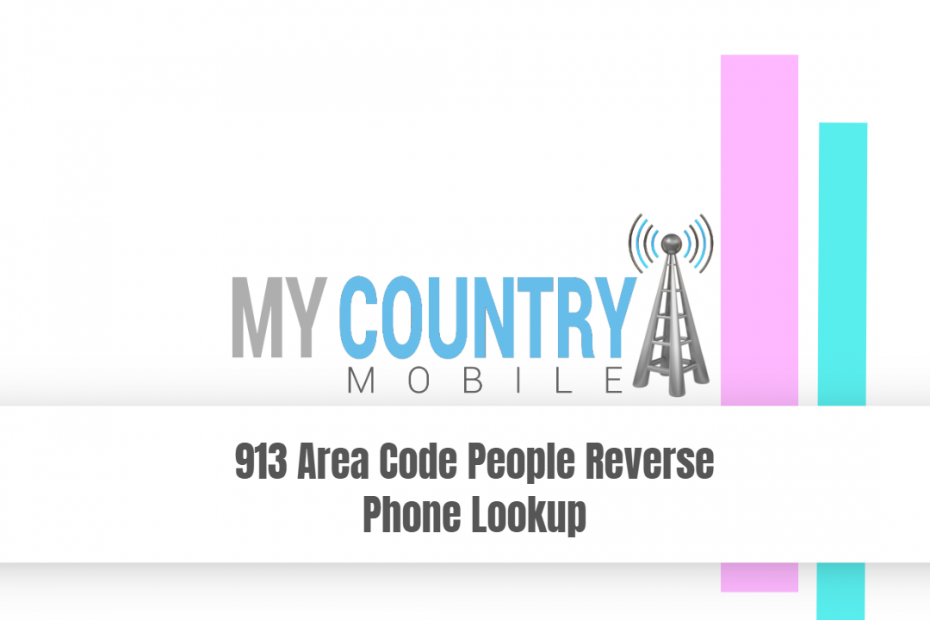 913 Area Code People Reverse Phone Lookup - My Country Mobile