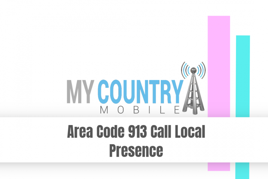 Area Code 913 Call Local Presence - My Country Mobile