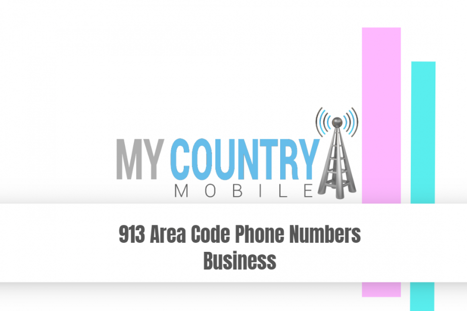 913 Area Code Phone Numbers Business - My Country Mobile