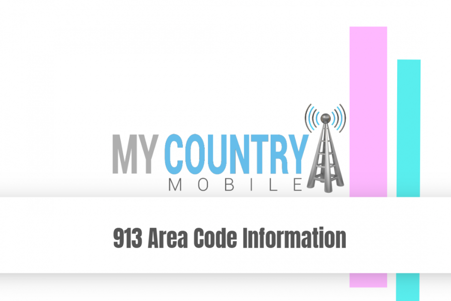 913 Area Code Information - My Country Mobile